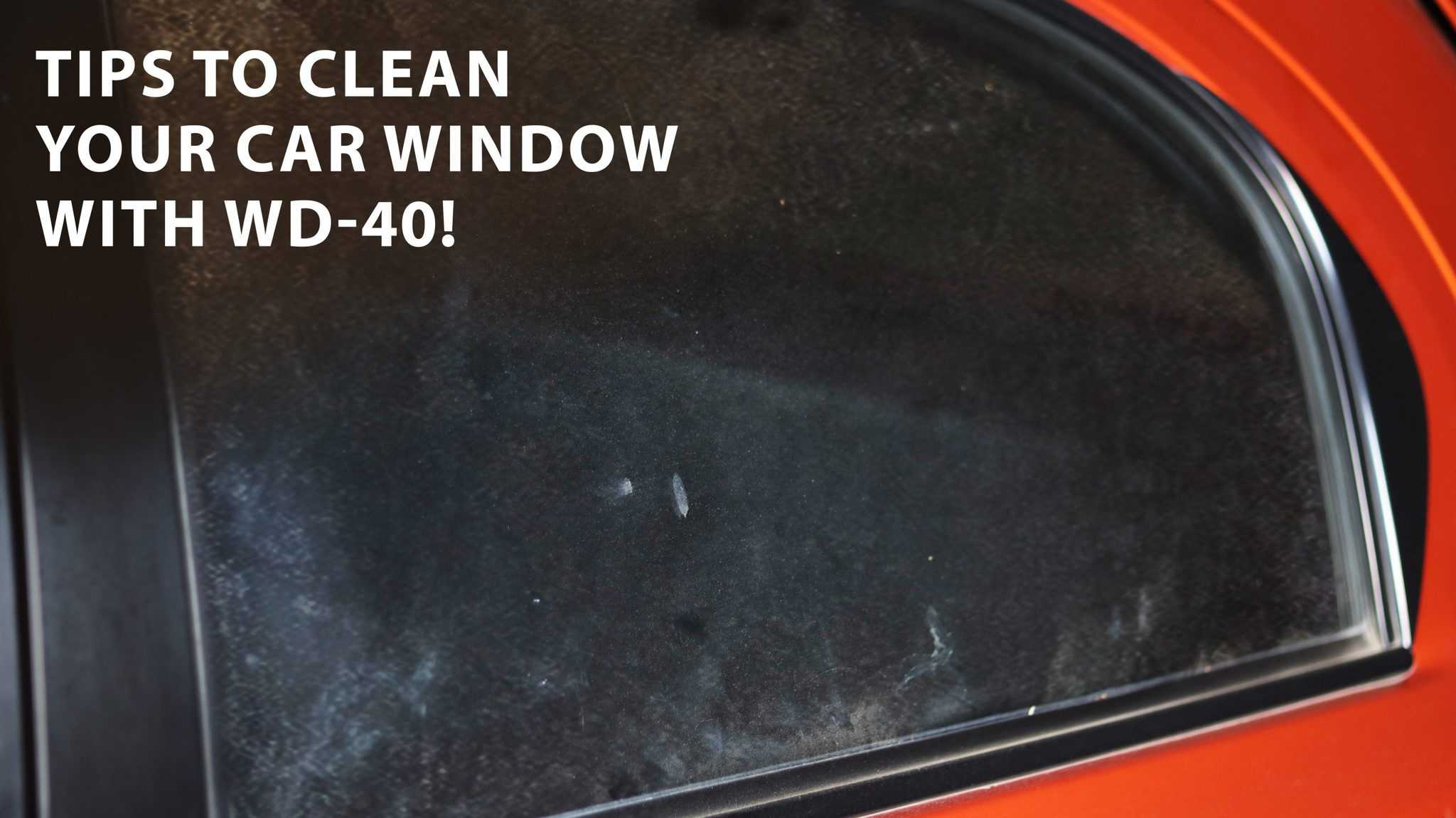 tips to clean your car window with wd 40(2)