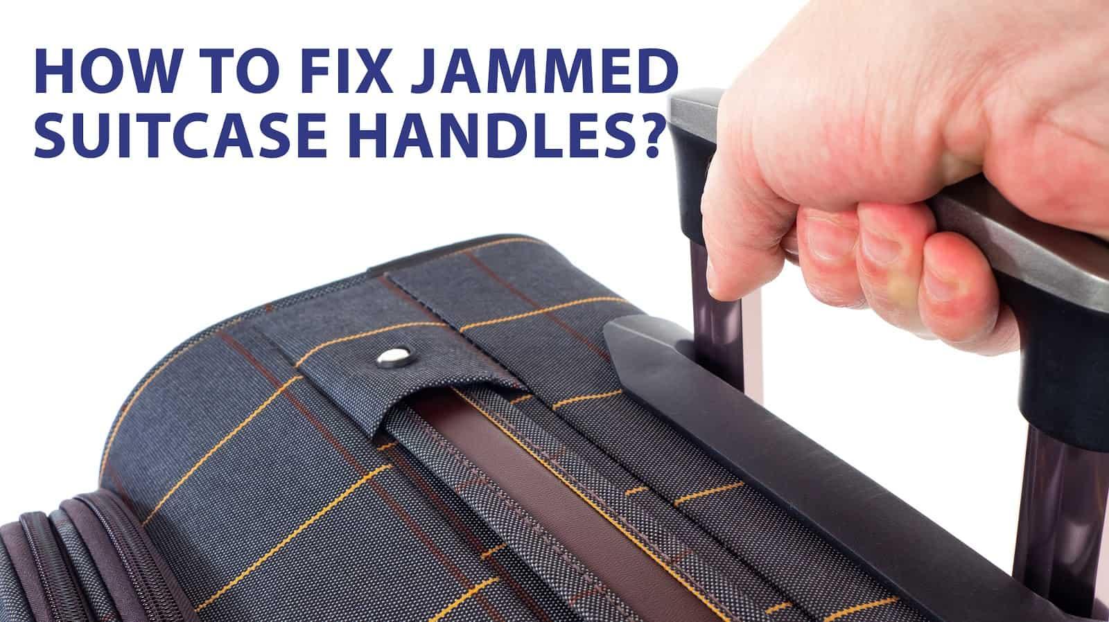 jammed luggage handles